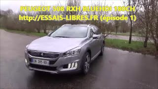 #Peugeot 508 RXH SW 2.0 BlueHDI 180Ch EAT6 (épisode 1)