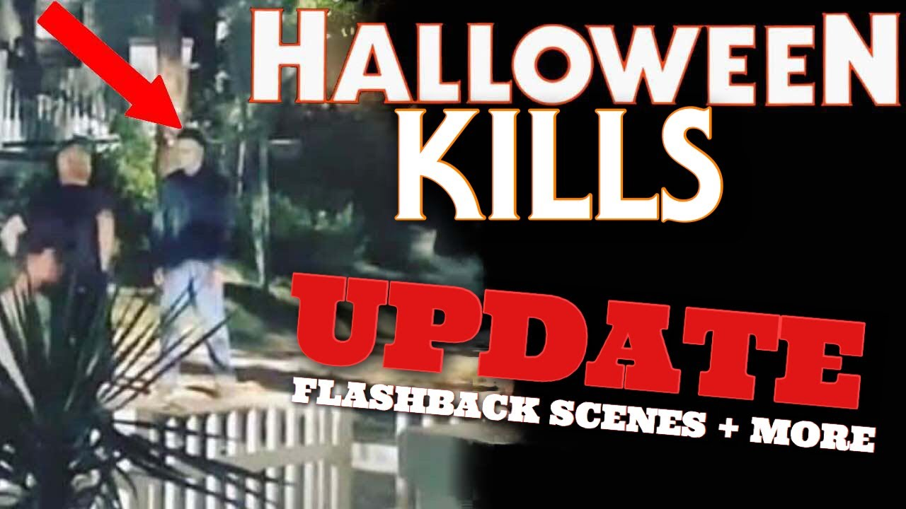 Halloween 2020 Leaked Kills Halloween Kills (2020) UPDATE! | Flashback Scenes/First Images of