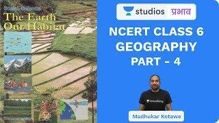 L4: NCERT Class 6 Geography (Part-4) I NCERT Summaries | UPSC CSE - Hindi I Madhukar Kotawe