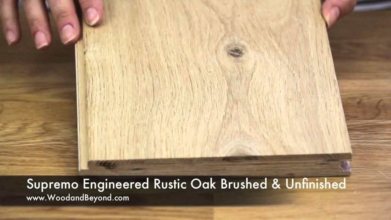 Supremo engineered rustic oak flooring brushed and unfinished youtube supremo engineered rustic oak flooring brushed and unfinished tyukafo