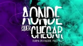 Turma do Pagode feat Gaab - Aonde Quer Chegar (Lyric Vídeo) thumbnail