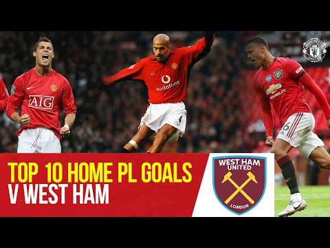 Manchester United's Top 10 Premier League Home Goals v West Ham | West Ham v Manchester United |