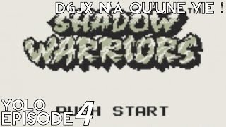 [YOLO #004] Shadow Warriors (Game Boy - 1991)