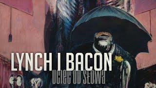Lynch i Bacon. Uciec od słowa