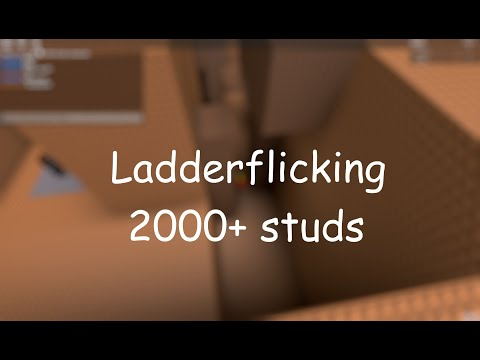 Ladder Flicking 2000+ Studs (11.5k Views Special)