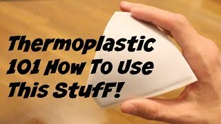 Thermoplastic 101 - How to use thermoplastic