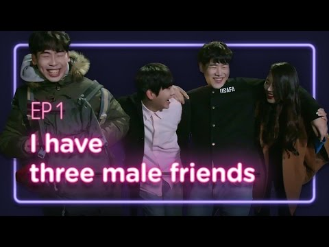 I have three male friends. | Love Playlist | Season1 - EP.01