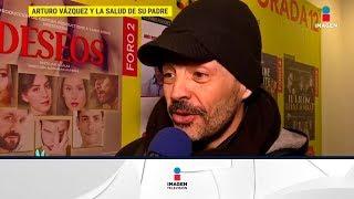 ¡Arturo Vázquez habla sobre la salud de su padre y la relación que tienen! | De Primera Mano