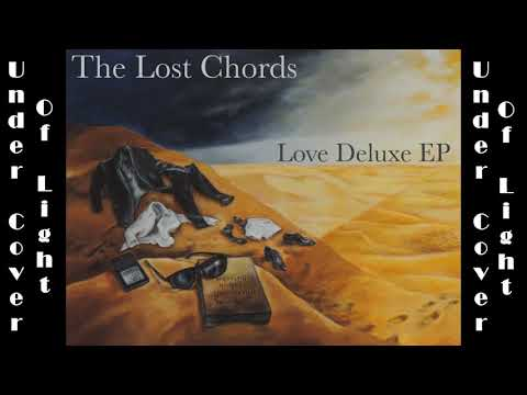 The Lost Chords - Under Cover of Light (2017)