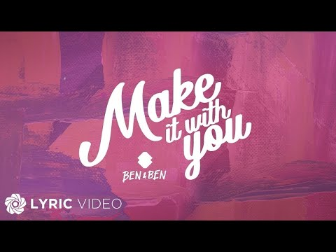 Make It With You - Ben&Ben (Lyrics)