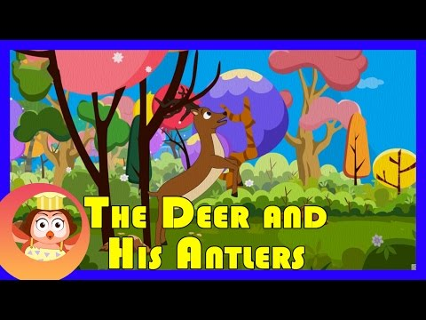The Deer And His Antlers - Animated Short Story For Kids