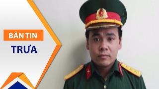 Giả sĩ quan quân đội lừa phụ nữ nhẹ dạ   VTC