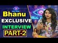 Bigg Boss 2 Contestent Bhanu Exclusive Interview  After Elimination | Part 2 | ABN Telugu