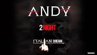 ANDY - 2Night (ft. Kay B) - Track 3 - Italian Dream EP