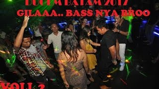 Download GILAAA BASS NAY BIKIN SUGES BRO DUGEM BATAM 2017