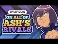 My Opinions on All of Ash's Rivals