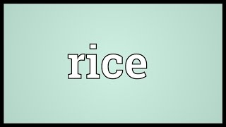 Rice Meaning