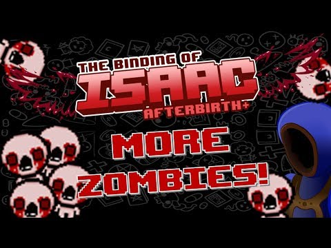 MORE ZOMBIE MODE! ALL ENERGY! :: Binding of Isaac: Afterbirth+ Mod Spotlights
