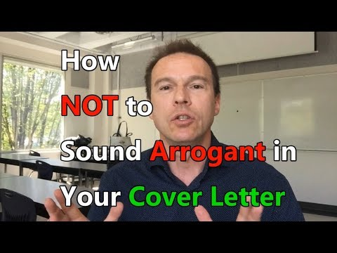 How Not To Sound Arrogant In Your Cover Letter