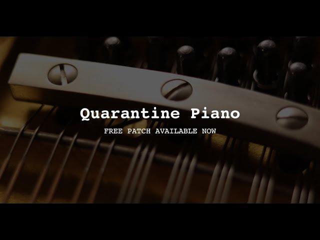 Quarantine Piano - Free Piano Day Kontakt Patch