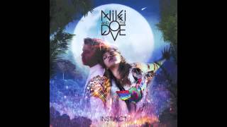 Niki & The Dove - DJ, Ease My Mind (not the video)