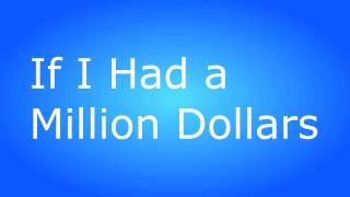 Barenaked Ladies - If I Had a Million Dollars (BEST Lyrics Video!)