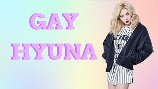 TIMES HYUNA WAS A BIT GAY