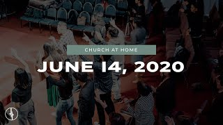 June 14, 2020 | Church at Home | Crossroads Christian Center, Daly City