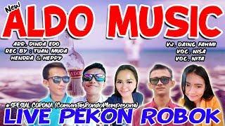 ALDO MUSIC LIVE PEKON ROBOK SPESIAL CORONA - REMIX LAMPUNG TERBARU 2020    Aahhhee