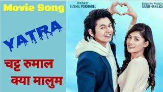 Chatta Rumal || Yatra || New Nepali Movie Song ft. Salin Man Baniya, Mallika Mahat, Salon Basnet