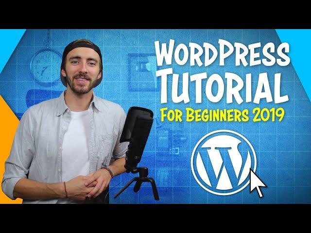 WordPress Tutorial for Beginners | Step-By-Step 2019