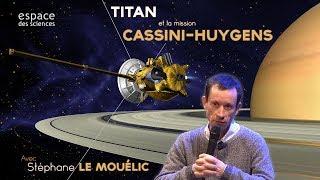 [Stéphane Le Mouélic] Titan et la mission Cassini-Huygens