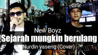 Sejarah mungkin berulang - new boyz (Cover) By Nurdin Yaseng  live accoustic