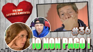 """IO NON PAGO !"" - PRIMO APPUNTAMENTO *REACTION* Episodio 36"