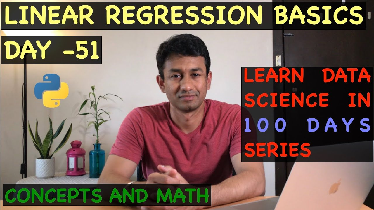 Day 51 - Linear Regression Concepts