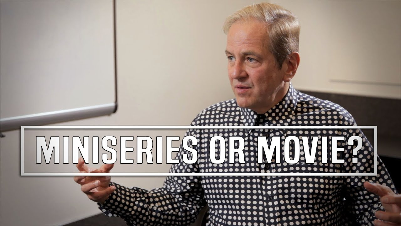 Screenwriter Dilemma: Write A Miniseries Or Movie? - Peter Russell