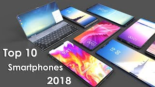 TOP 10 Upcoming Smartphones 2018 Galaxy S9,Note 9,Galaxy X,LG G7,OnePlus 6,Mi 7