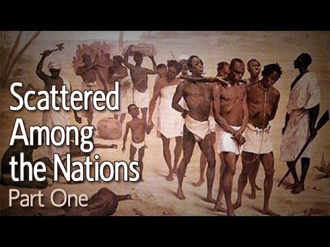 (The True Hebrew Israelites) Scattered Among the Nations: Part 1