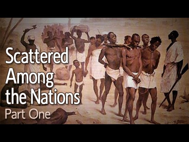 Scattered Among the Nations: Part 1