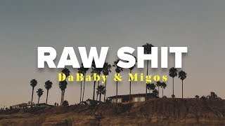 DaBaby & Migos - RAW SHIT (Lyrics)