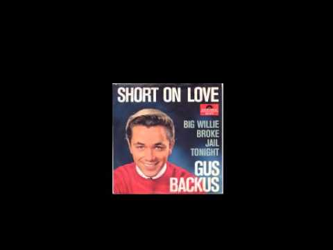 Gus Backus - Short On Love