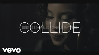 Download Beenie Man, Jordanne Patrice - Collide (Official Music ) MP3 song and Music Video