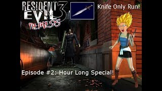 RE3 Knife Only Challenge #2: Hour Long Episode!