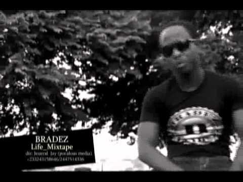 Bradez Life Mixtapeиз YouTube · Длительность: 2 мин48 с  · Просмотры: более 10000 · отправлено: 29.05.2012 · кем отправлено: Okyeame Kwame