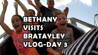 Bethany Visits Bratayley - Vlog Day 3 | Roller Coasters & Bungee