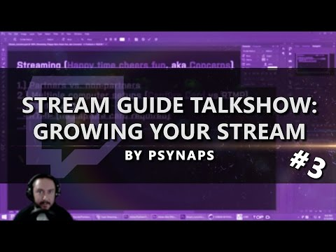 Growing your Stream on Twitch - Stream Guide Talk Show (Part 3/4)
