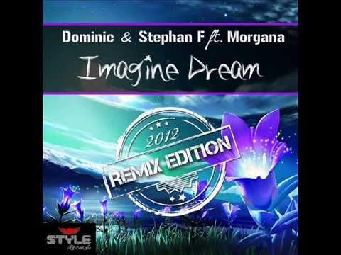 Dominic & Stephan F feat. Morgana - Imagine Dream (Dj Spampy Engel Remix)