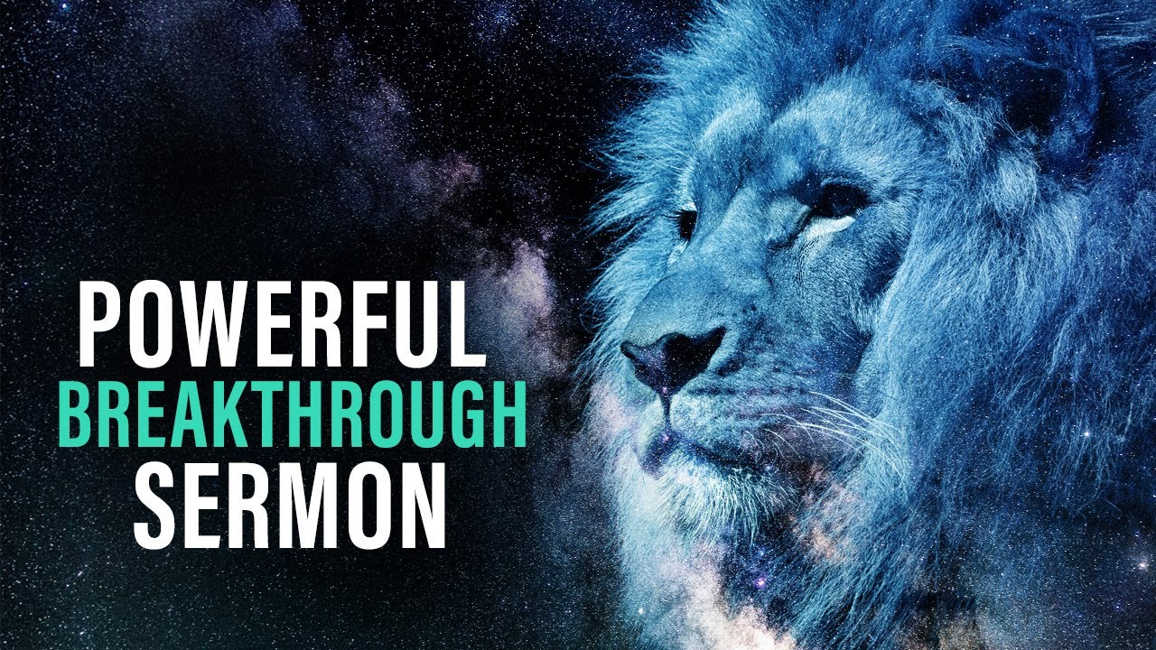 Powerful Sermon for Experiencing Real Breakthrough Today!