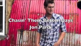 Watch Jon Pardi Chasin Them Better Days video