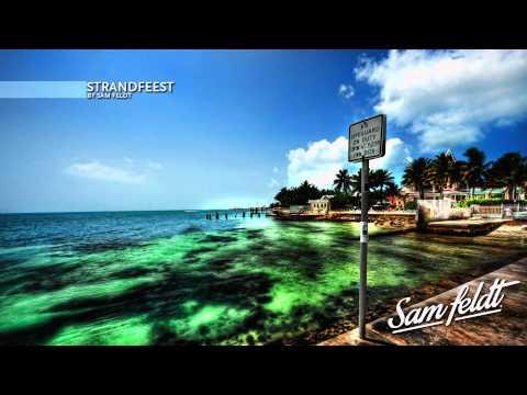 """Strandfeest"" ♫ | Deep DJ Mix by Sam Feldt"